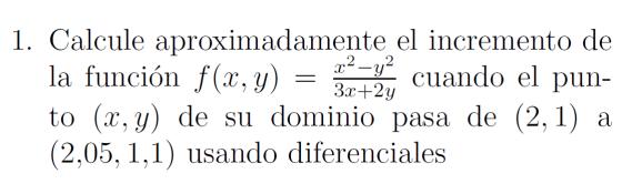 calcule aproximadamente el incremento de la funcion usando diferenciales